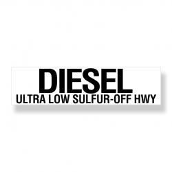 Decal  Diesel  Ultra Low Sulfur Off Hwy  Black Letters With White Background  6 Inch  x 24 Inch