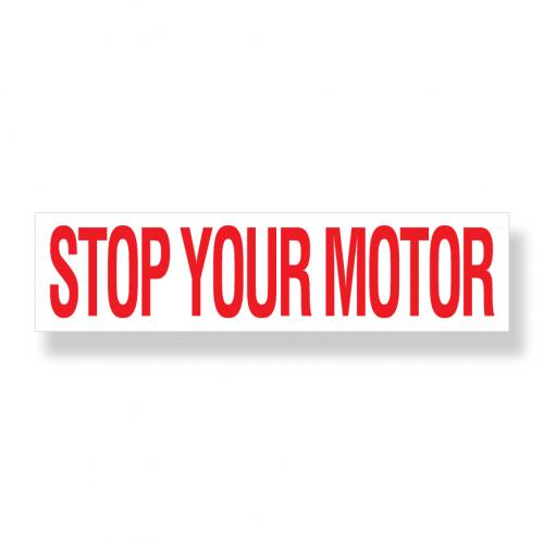Decal   Stop Your Motor  3 Inch  x 12