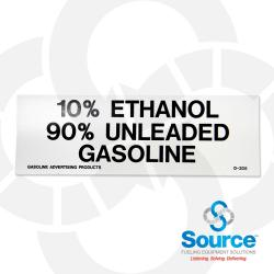 2 Inch x 6 Inch Decal, Black On White - 10% Ethanol 90% Unleaded Gasoline