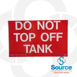 5 Inch x 8 Inch Decal, White On Red - Do Not Top Off Tank