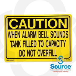 20 Inch X 14 Inch Aluminum Sign - Caution Overfill
